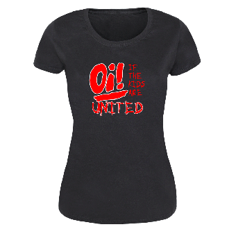 Oi! If the kids are united (2) - Girly-Shirt