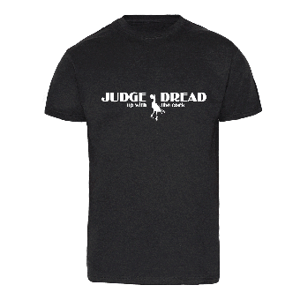 """Judge Dread """"Up with the cock"""" TShirt"""
