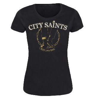 "City Saints ""Go and die"" Girly Shirt"