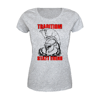 "Tradition! statt Trend"" Girly Shirt (grey)"