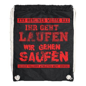 """Berliner Weisse """"Ihr geht laufen wir gehen saufen"""" Gymsac / Sportbeutel"""