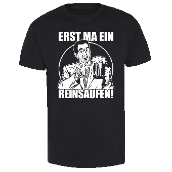 Reinsaufen T-Shirt