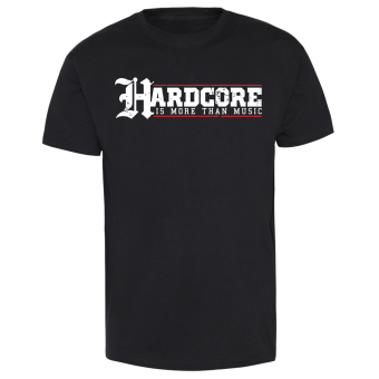 """Hardcore """"Is more than Music"""" T-Shirt"""