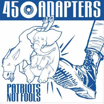 "45 Adapters ""Patriots Not Fools"" MCD (DigiPac)"