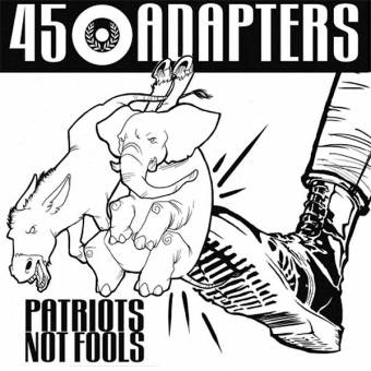 "45 Adapters ""Patriots Not Fools"" MLP 12"" (2nd press, lim. 200, white)"