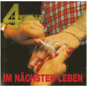4 Promille - Im nächsten Leben CD
