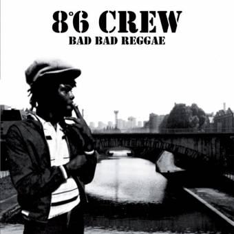 """8°6 Crew """"Bad Bad Reggae"""" LP"""