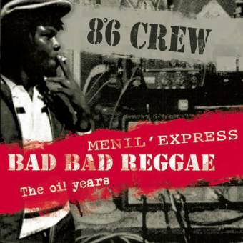 "8°6 Crew ""Bad Bad Reggae / Menil Express / The Oi! Years"" CD"