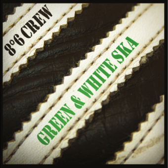 "8°6 Crew ""Green and White SKA"" EP 7"" (black)"