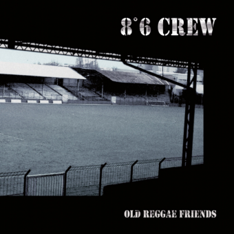 "8°6 Crew ""Old Reggae Friends"" LP (black)"