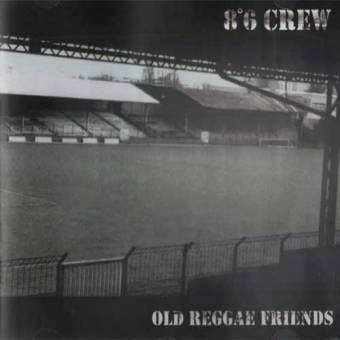 "8°6 Crew ""Old Reggae Friends"" LP+EP"