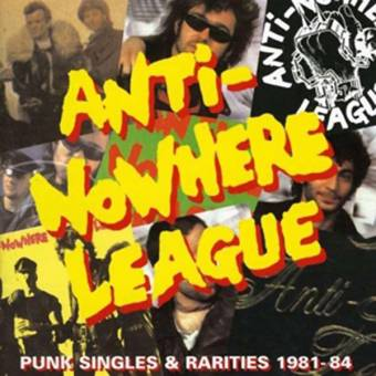 "Anti-Nowhere League ""Punk Singles 1981-84"" Deluxe DoLP (lim. 1000, clear)"