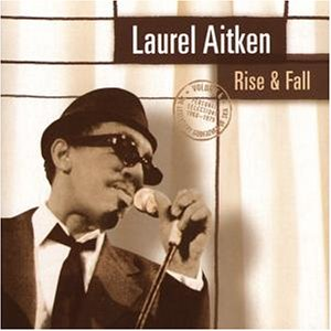 "Laurel Aitken ""Godfather of Ska Vol.4 - Rise & Fall"" LP"