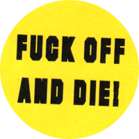 Fuck Off And Die - Button (2,5 cm) 282