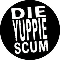 Die Yuppie Scum - Button (2,5 cm) 501
