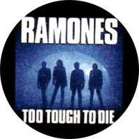 Ramones Too Tough To Die - Button (2,5 cm) 534