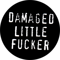 Damaged Little Fucker - Button (2,5 cm) 652