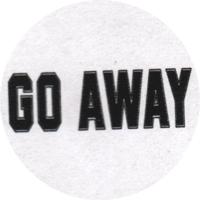 Go Away - Button (2,5 cm) 654
