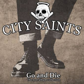 """City Saints """"Go and Die - A collection of non-album tracks"""" CD (DigiPac)"""