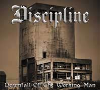 Discipline - Downfall of a working man CD
