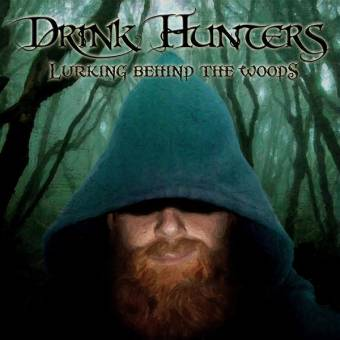 "Drink Hunters ""Lurking behind the woods"" CD"