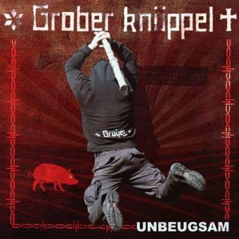 Grober Knüppel - Unbeugsam CD