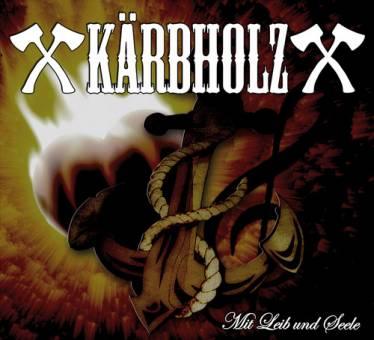 Kärbholz - Mit Leib und Seele CD
