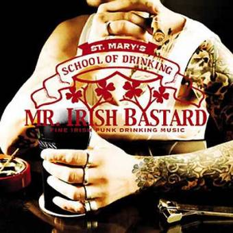 Mr. Irish Bastard - St. Mary`s school of drinking LP