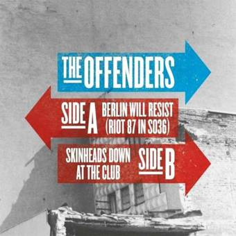 """Offenders, The """"Berlin Will Resist - Riot 87 in SO36"""" EP 7"""""""
