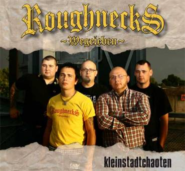 Roughnecks - Kleinstadtchaoten CD (DigiPac)