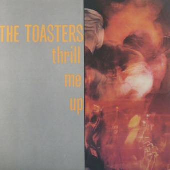 "Toasters,The ""Thrill me up"" LP"