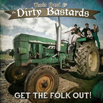 "Uncle Bard & the Dirty Bastards ""Get the folk out!"" CD (DigiPac)"