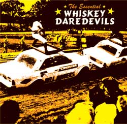 "Whiskey Daredevils  ""The Essential..."" CD"