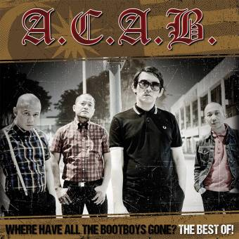 "A.C.A.B. ""Where have all the bootboys gone"" (Best of) CD"