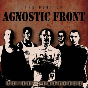 "Agnostic Front ""To Be Continued - The Best of"" CD (lim. handnumbered)"