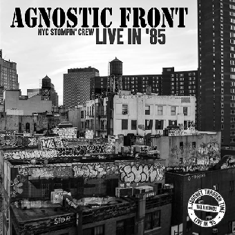 """Agnostic Front """"NYC Stompin' Crew - Live in `85"""" LP (lim. 444, black)"""