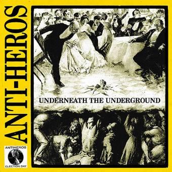"Anti Heros ""Underneath the Underground + Election Day EP"" LP (lim. black, + MP3)"