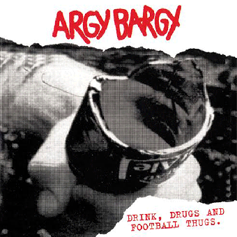 "Argy Bargy ""Drink, drugs and football thugs"" LP (lim. 200, red-white-blue)"