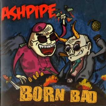 """Ashpipe """"Born Bad"""" CD"""