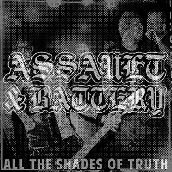 "Assault & Battery ""All the shades of truth"" LP (lim. 200, clear)"