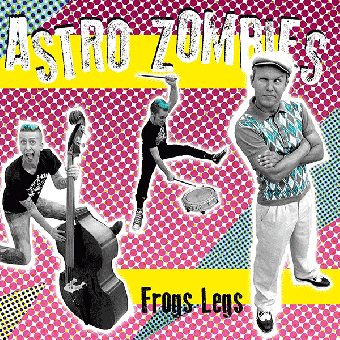 "Astro Zombies ""Frogs Legs"" LP"