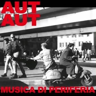 """Aut Aut """"Musica Di Periferia"""" LP+CD+Poster (lim. 350, black)"""