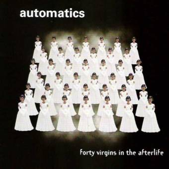 """Automatics """"Forty Virgins In The Afterlife"""" CD"""