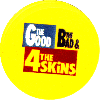 4 Skins The Good The Bad... - Button (2,5 cm) 2