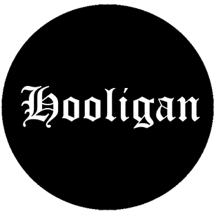 Hooligan - Button (2,5 cm) 118 (NEU)