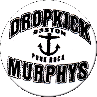 Dropkick Murphys Boston Punkrock- Button (2,5 cm) 138