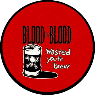 BLOOD FOR BLOOD - Wasted Youth Brew - Button (2,5 cm) 193 (neu)