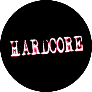 Hardcore - Button (2,5 cm) 214 (Neu)