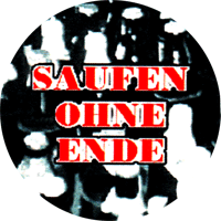 Saufen ohne Ende - Button (2,5 cm) 344