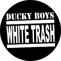 Ducky Boys White Trash - Button (2,5 cm) 568